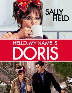 ดูหนังฟรีออนไลน์ Hello, My Name Is Doris สวัสดีชื่อของฉันคือ ดอริส HD