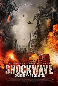 ดูหนังออนไลน์ Shockwave Countdown to Disaster (2017) วันนับถอยหลังสู่ภัยพิบัติ พากย์ไทย ซับไทยเต็มเรื่อง มาสเตอร์
