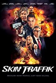 ดูหนัง Skin Traffik (2015) โคตรนักฆ่ามหากาฬ พากย์ไทยเต็มเรื่อง HD