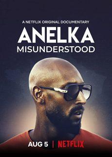 สารคดี Anelka: Misunderstood (2020) อเนลก้า รู้จักตัวจริง NETFLIX