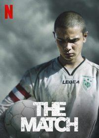 ดูหนังใหม่ The Match (2020) นัดชี้ชะตา NETFLIX HD ซับไทยเต็มเรื่อง