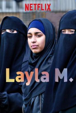 ดูหนังฟรีออนไลน์ Layla M. (2016) เลย์ลา เอ็ม HD เต็มเรื่อง ซับไทย พากย์ไทย ดูหนังใหม่แนะนำ Netflix