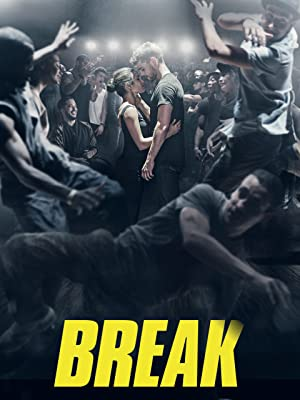 ดูหนังฟรีออนไลน์ Break (2018) เบรก: แรงตามจังหวะ HD เต็มเรื่องพากย์ไทย มาสเตอร์