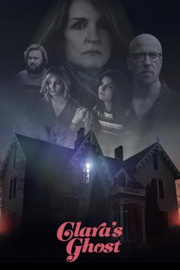 ดูหนัง Clara's Ghost (2018) มาสเตอร์พากย์ไทย