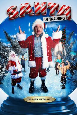 Santa in Training อลเวงบทเรียนซานต้ามือใหม่ HD มาสเตอร์ พากย์ไทยเต็มเรื่อง