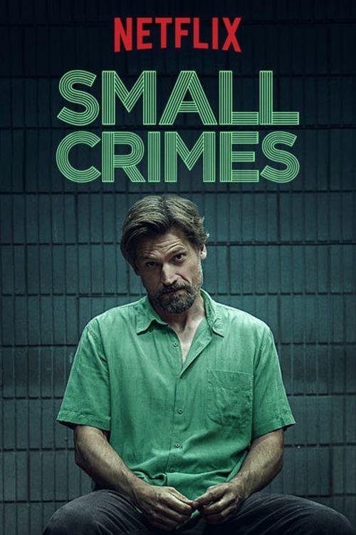 ดูหนังฟรี Small Crimes (2017) หนังฝรั่ง อาชญากรรม ดราม่า ระทึกขวัญ