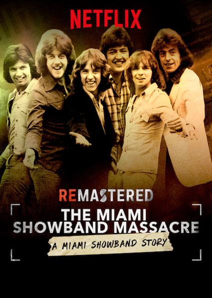 ดูหนังใหม่แนะนำ Netflix ReMastered: The Miami Showband Massacre (2019)