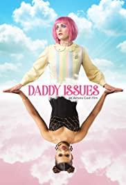ดูหนังใหม่ Daddy Issues (2018) HD เต็มเรื่อง