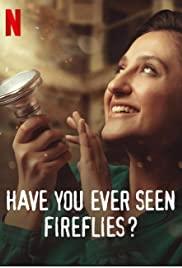 ดูหนังใหม่ Have You Ever Seen Fireflies? (2021)