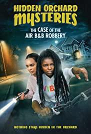 ดูหนังใหม่ Hidden Orchard Mysteries: The Case of the Air B and B Robbery (2020)