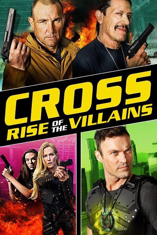 ดูหนังฟรีออนไลน์ Cross: Rise of the Villains (2019) ครอสส์: ศึกประจัญบานวันกู้โลก HD พากย์ไทย ซับไทย