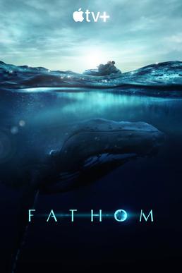 ดูหนังฟรีออนไลน์ Fathom (2021) HD