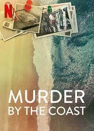 ดูหนัง NETFLIX ซีรี่ย์ออนไลน์ใหม่ Murder by the Coast (2021) ฆาตกรรม ณ เมืองชายฝั่ง