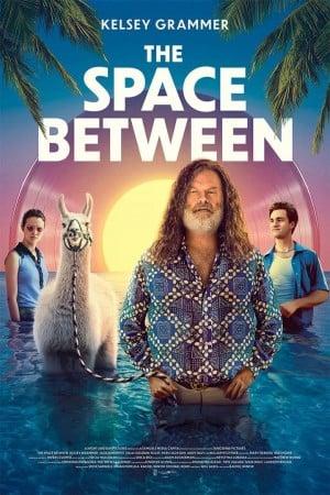 ดูหนังฟรีออนไลน์ The Space Between (2021) HD