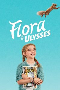 ดูหนังออนไลน์ฟรี Flora And Ulysses (2021) ฟลอร่า และ ยูลิสซิส HD พากย์ไทย ซับไทย Soundtrack