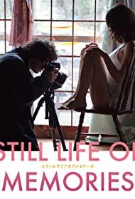 ดูหนังฟรีออนไลน์ Still Life of Memories (2018) ของลับเธอจะอยู่ในภาพนิ่งนั้นตลอดไป HD