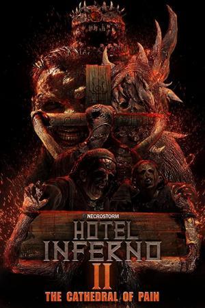 ดูหนังฟรีออนไลน์ Hotel Inferno 2: The Cathedral of Pain (2017) HD