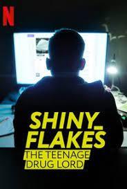Shiny_Flakes: The Teenage Drug Lord (2021) ชายนี่ เฟลคส์: เจ้าพ่อยาวัยรุ่น