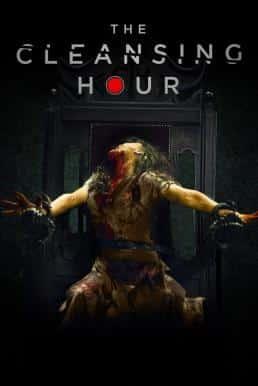 ดูหนังฟรีออนไลน์ The Cleansing Hour (2019) HD
