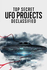 ดูสารคดีออนไลน์ ซีรี่ย์ใหม่ Netflix เปิดแฟ้มลับโครงการ UFO (2021) Top Secret UFO Projects: Declassified