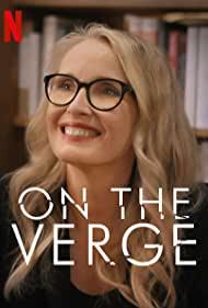 On The Verge (2021) ดูซีรี่ย์ Netflix ออนไลน์