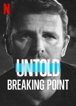 Untold: Breaking Point (2021) ดูหนัง Netflix