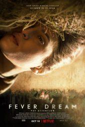 ดูหนังฟรีออนไลน์ หนังใหม่ Fever Dream (2021) ฟีเวอร์ ดรีม