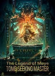 เว็บดูหนังฟรีออนไลน์ใหม่ 2021 The Legend Of Muye:Tomb Seeking Master